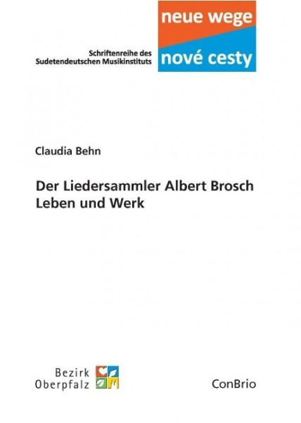 Der Liedersammler Albert Brosch – Leben und Werk