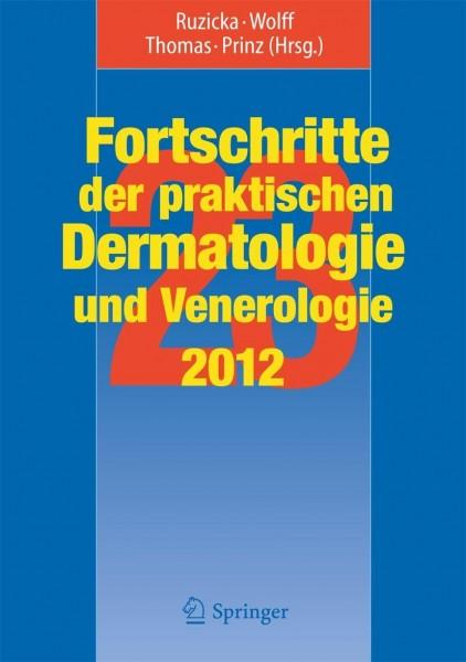 Fortschritte der praktischen Dermatologie und Venerologie 2012