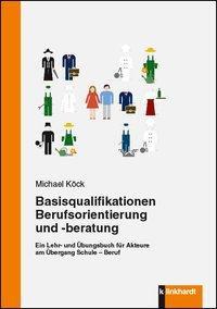 Basisqualifikationen Berufsorientierung und -beratung