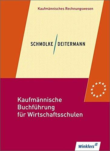 Kaufmännische Buchführung für Wirtschaftsschulen 01. Einführung in die Finanzbuchhaltung