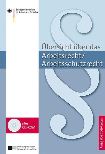 Übersicht über das Arbeitsrecht/Arbeitsschutzrecht - Ausgabe 2019/2020