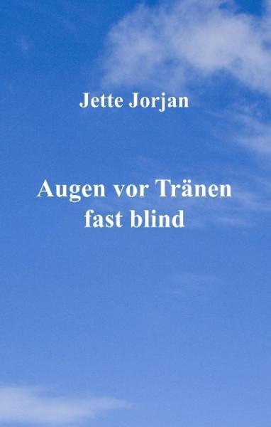 Augen vor Tränen fast blind