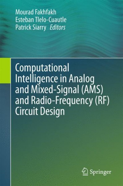 Computational Intelligence in Analog and Mixed-Signal (AMS) and Radio-Frequency (RF) Circuit Design