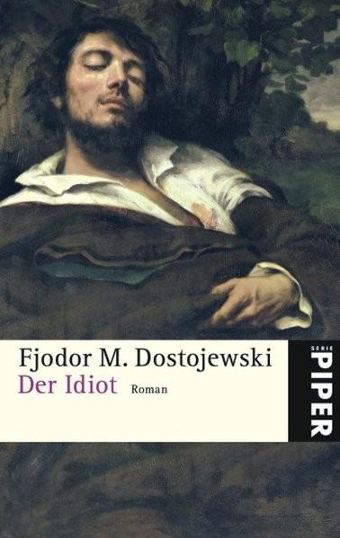 Der Idiot: Roman (Piper Taschenbuch, Band 5340)