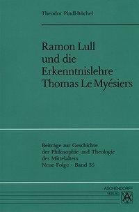 Ramon Lull und die Erkenntnislehre Thomas Le Myesiers