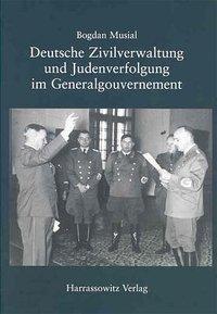 Deutsche Zivilverwaltung und Judenverfolgung im Generalgouvernement