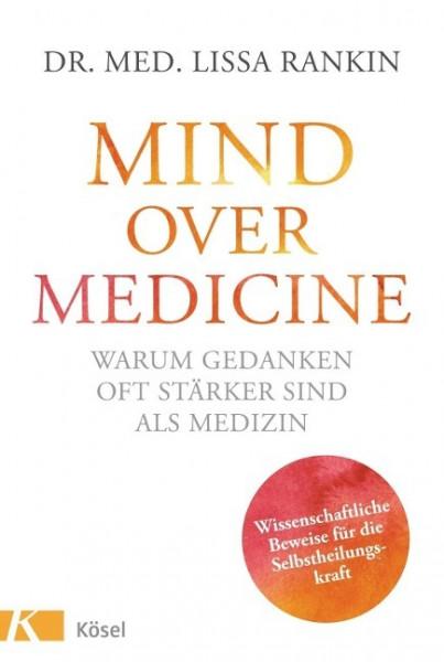 Mind over Medicine - Warum Gedanken oft stärker sind als Medizin
