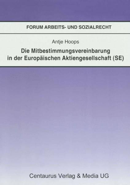 Die Mitbestimmungsvereinbarung in der Europäischen Aktiengesellschaft (SE)