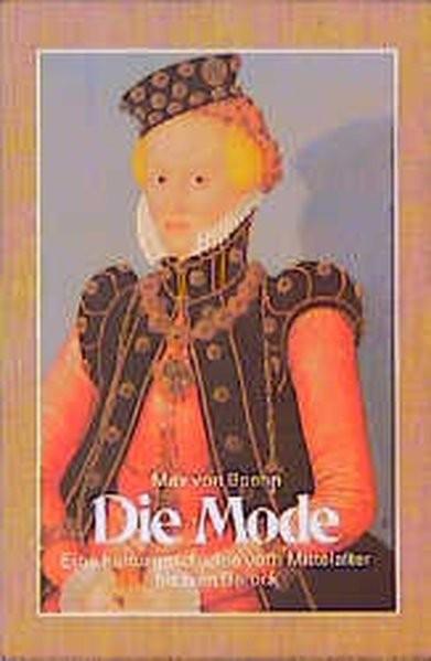 Die Mode. Band 1: Eine Kulturgeschichte vom Mittelalter bis zum Barock. Band 2: Eine Kulturgeschicht