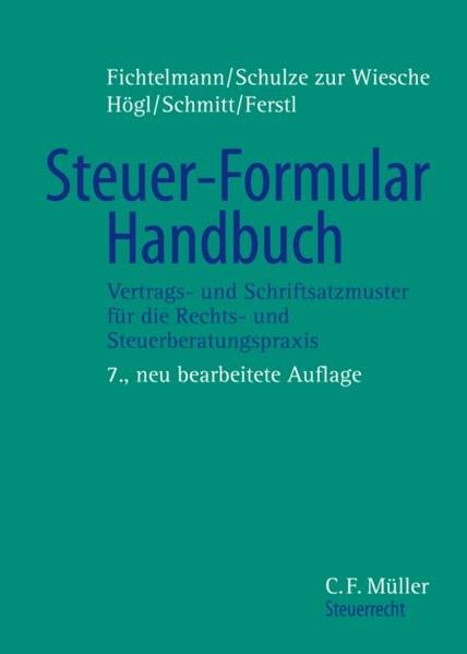 Steuer-Formular-Handbuch: Vertrags- und Schriftsatzmuster für die Rechts- und Steuerberatungspraxis