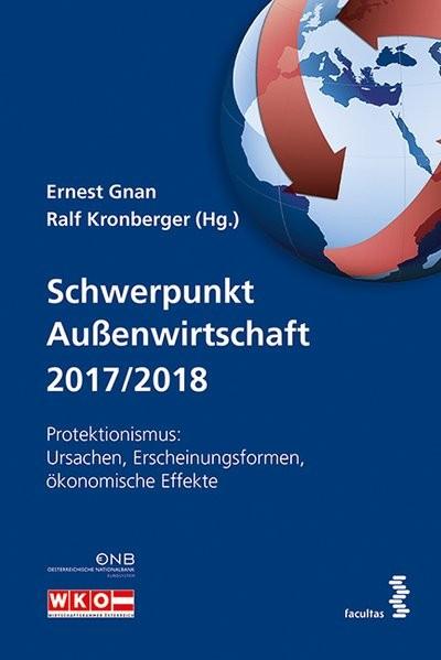 Schwerpunkt Außenwirtschaft 2017/2018: Protektionismus: Ursachen, Erscheinungsformen, ökonomische Ef
