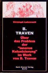 B. Traven. Über das Problem der inneren Kolonisierung im Werk von B. Traven