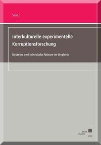 Interkulturelle experimentelle Korruptionsforschung.