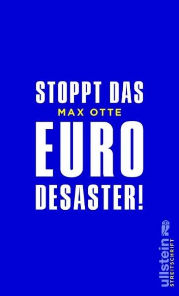 Stoppt das Euro-Desaster!