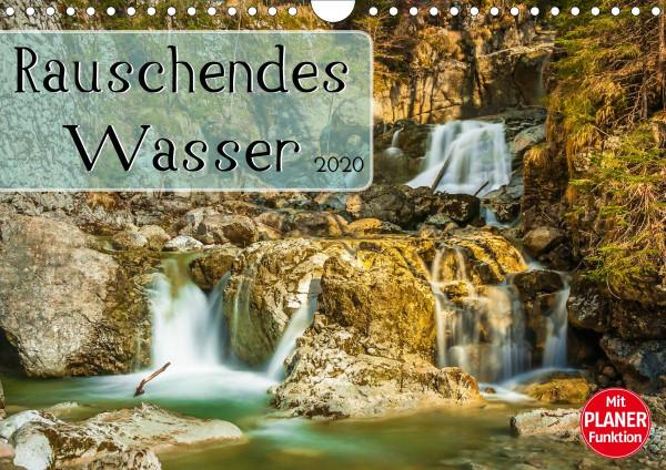 Rauschendes Wasser (Wandkalender 2020 DIN A4 quer)