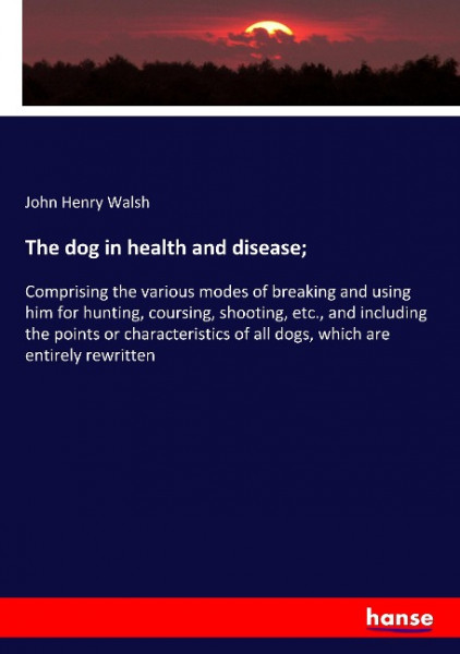 The dog in health and disease;