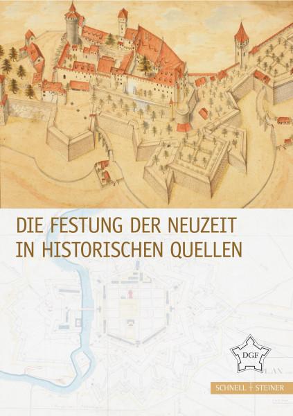 Die Festung der Neuzeit in historischen Quellen