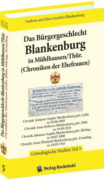 Das Bürgergeschlecht Blankenburg in Mühlhausen/Thür. - Band 5