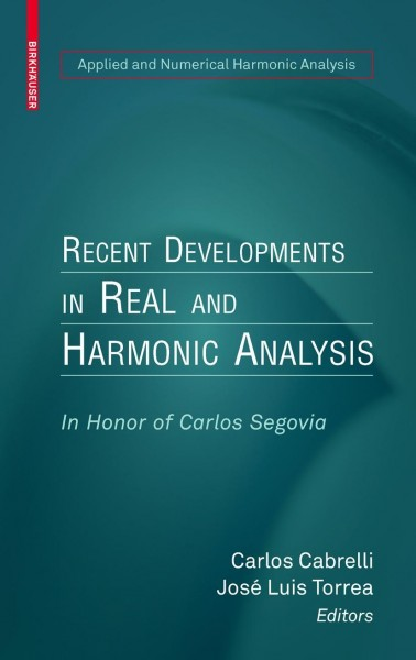 Recent Developments in Real and Harmonic Analysis