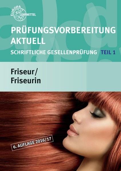 Prüfungsvorbereitung aktuell Friseur/Friseurin: Schriftliche Gesellenprüfung Teil 1