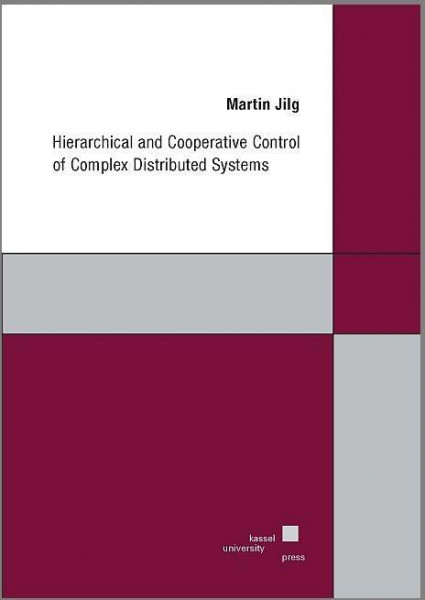 Hierachical and Cooperative Control of Complex Distributed Systems