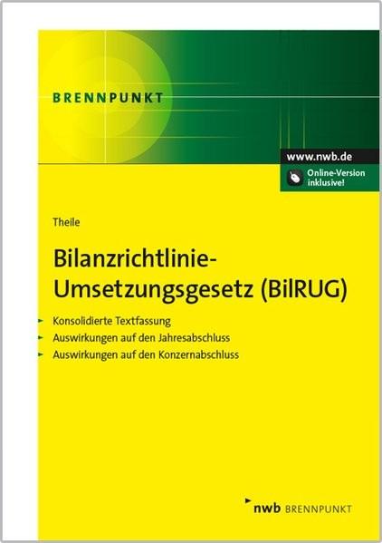 Bilanzrichtlinie-Umsetzungsgesetz (BilRUG): Konsolidierte Textfassung. Auswirkungen auf den Jahresab