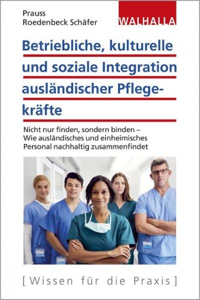 Betriebliche, kulturelle und soziale Integration ausländischer Pflegekräfte
