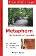 Metaphern - Die Zauberkraft des NLP