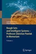 Rough Sets and Intelligent Systems - Professor Zdzislaw Pawlak in Memoriam