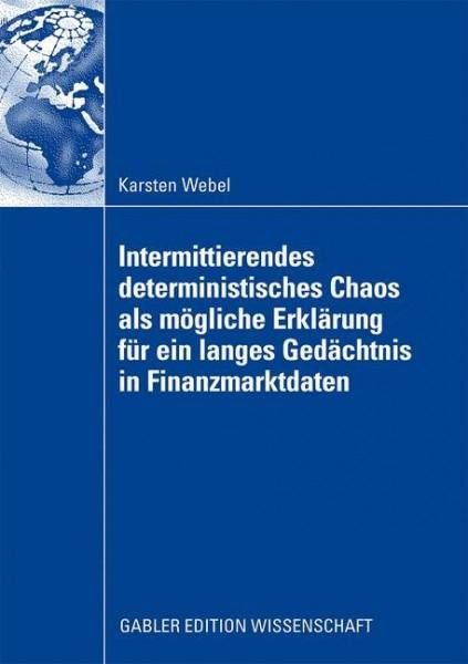 Intermittierendes deterministisches Chaos als mögliche Erklärung für ein langes Gedächtnis in Finanz