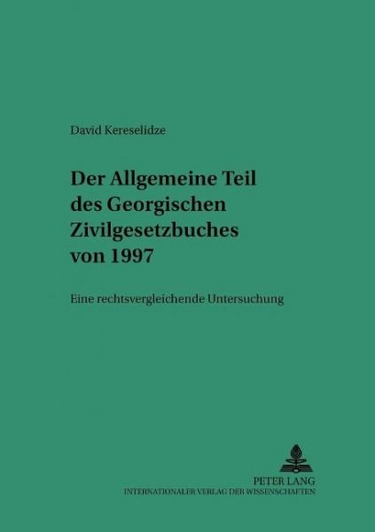 Der allgemeine Teil des Georgischen Zivilgesetzbuches von 1997