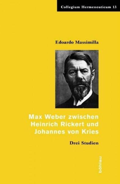 Max Weber zwischen Heinrich Rickert und Johannes von Kries