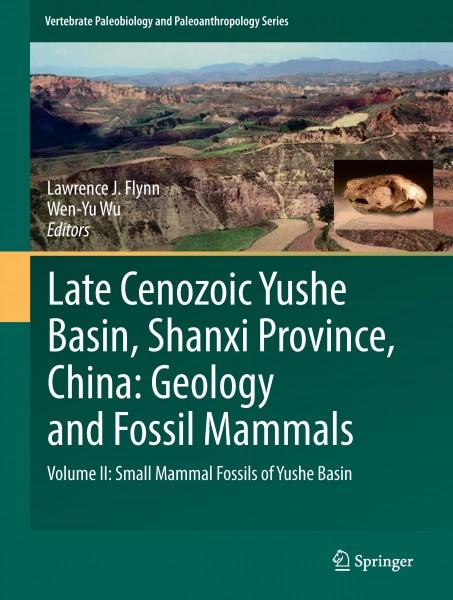 Late Cenozoic Yushe Basin, Shanxi Province, China: Geology and Fossil Mammals