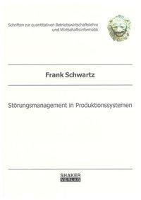 Störungsmanagement in Produktionssystemen