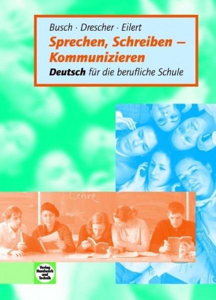 Sprechen, Schreiben - Kommunizieren: Deutsch für die berufliche Schule - Lehr- und Arbeitsbuch