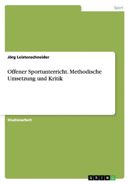 Offener Sportunterricht. Methodische Umsetzung und Kritik