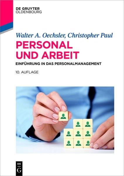 Personal und Arbeit: Einführung in das Personalmanagement (De Gruyter Studium)