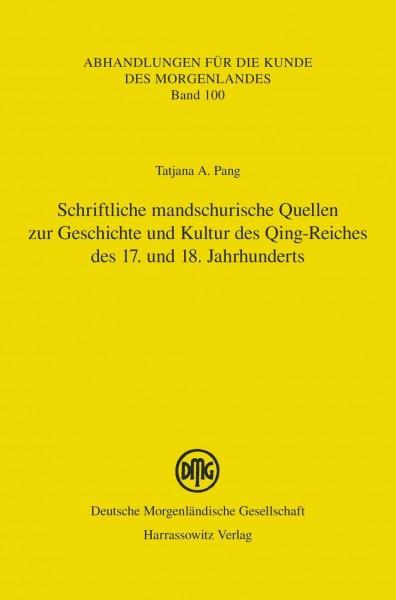 Schriftliche mandschurische Quellen zur Geschichte und Kultur des Qing-Reiches des 17. und 18. Jahrh