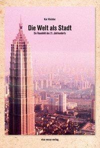Die Welt als Stadt