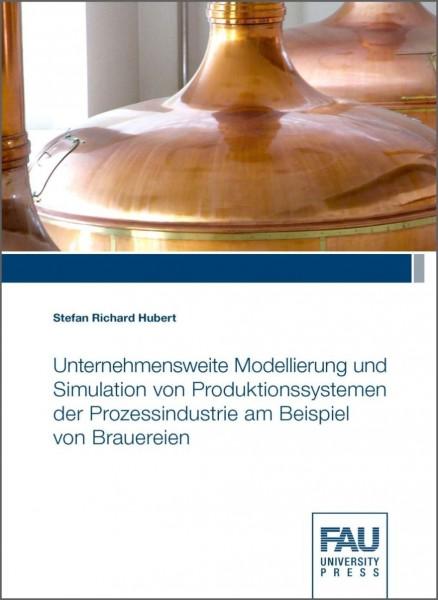 Unternehmensweite Modellierung und Simulation von Produktionssystemen der Prozessindustrie am Beispi