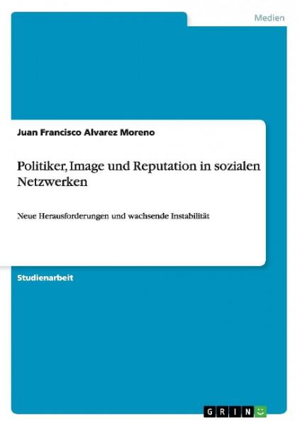 Politiker, Image und Reputation in sozialen Netzwerken