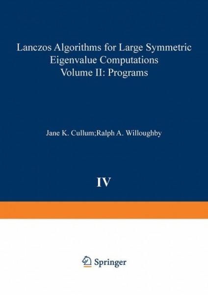 Lanczos Algorithms for Large Symmetric Eigenvalue Computations Vol. II Programs