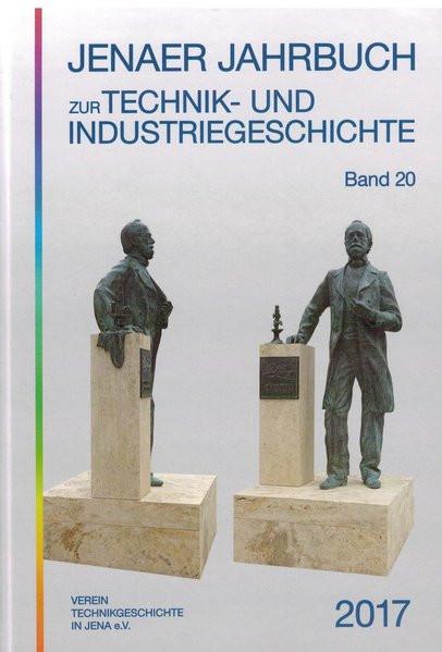 Jenaer Jahrbuch zur Technik- und Industriegeschichte 2017 (Band 20)
