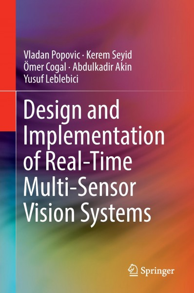 Design and Implementation of Real-Time Multi-Sensor Vision Systems