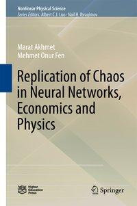 Replication of Chaos in Neural Networks, Economics and Physics