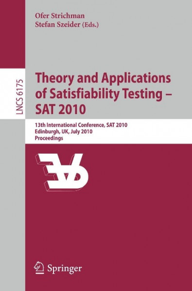 Theory and Applications of Satisfiability Testing - SAT 2010