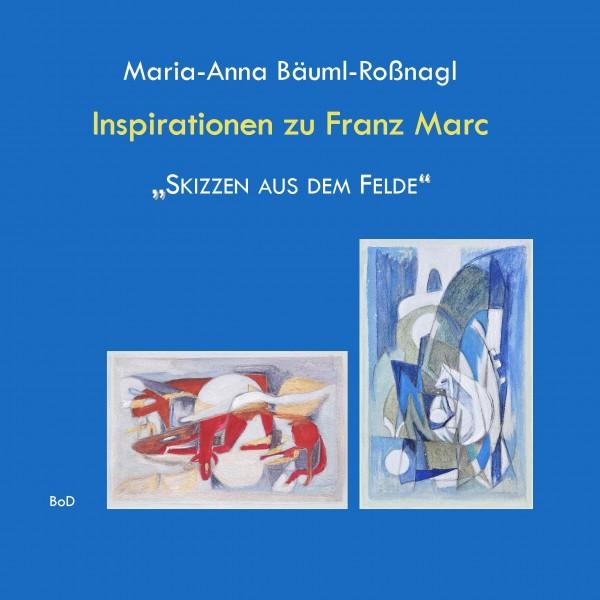 """Inspirationen zu Franz Marc """"Skizzen aus dem Felde"""""""