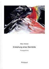 Sämtliche Gedichte / Entstehung eines Sternbilds
