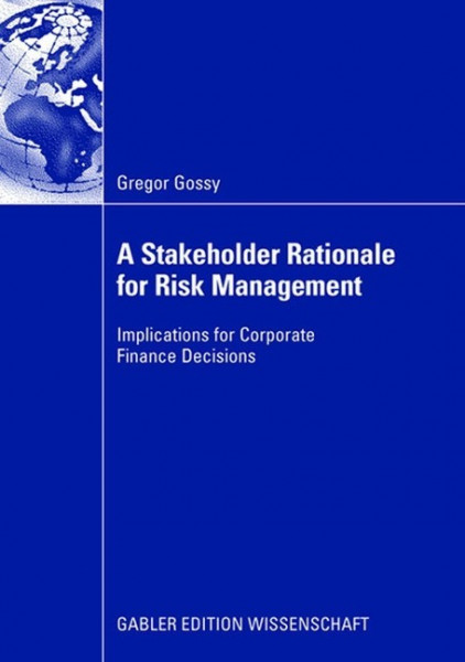 A Stakeholder Rationale for Risk Management