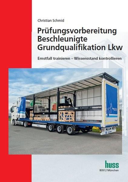 Prüfungsvorbereitung Beschleunigte Grundqualifikation Lkw: Ernstfall trainieren - Wissensstand kontr